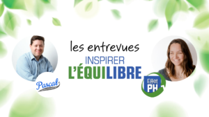 entrevue inspirer lequilibre Pascal Theriault