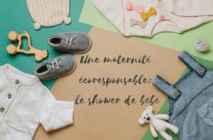 Une maternité écoresponsable : le shower de bébé