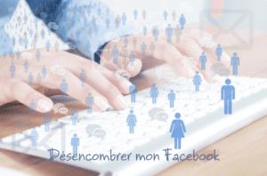 Désencombrer mon Facebook, faire le tri des _amis_